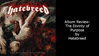 Album Review - Hatebreed - The Divinity of Purpose