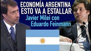 Esto Va A Estallar, La Economía Que Se Viene - Javier Milei Con Feinmann