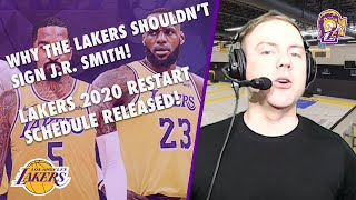 Top 5 Reasons The Lakers Shouldn't Sign J.r. Smith! Nba 2020 Restart Schedule Released!