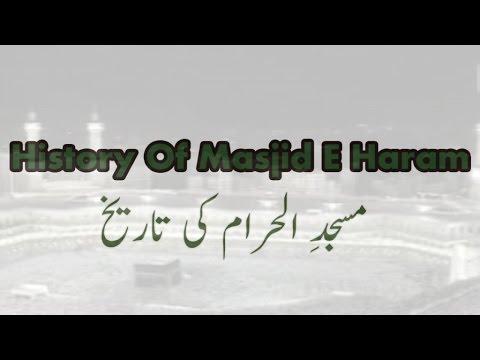 History Of Masjid E Haram - Masjid E Haram Ki Tarikh