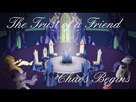 The Trust of a Friend - Episode One: Chaos Begins