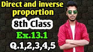 Direct and inverse proportion: Class 8 maths chapter 13.1- Q.1,Q.2,Q.3,Q.4,Q.5 solutions.