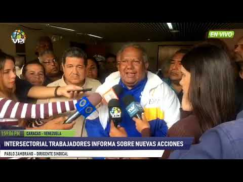 Venezuela - Intersectorial de trabajadores anunciaron nuevas acciones de calle - VPItv
