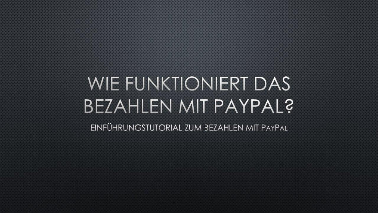 Paypal Wie Funktioniert