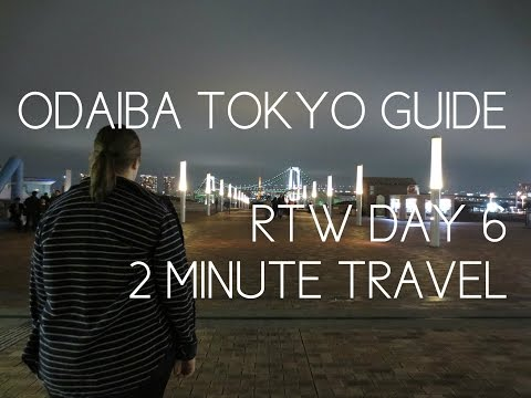 ODAIBA TOKYO GUIDE - RTW Day 6 - 2 Minute Travel