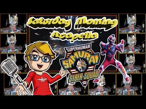 Superhuman Samurai Syber-Squad Theme - Saturday Morning Acapella