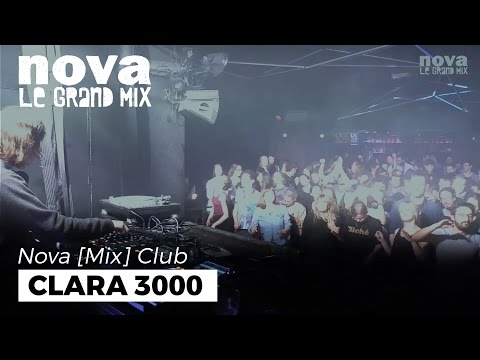 Clara 3000 Nova Mix Club DJ set