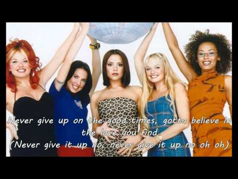 Never Give Up On The Good Times - Spice Girls Tribute(Lyrics)