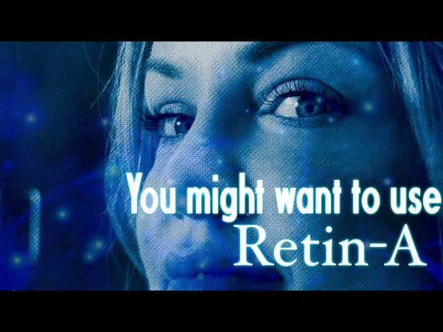 Retin A- Medical Grade Retin-A is best.
