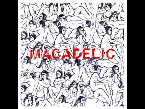 Macadelic - Love Me As I Have Loved You HQ