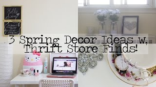 3 Spring Decor Ideas With Thrift Store Finds!