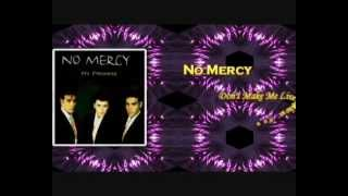 Watch No Mercy Dont Make Me Live Without You video