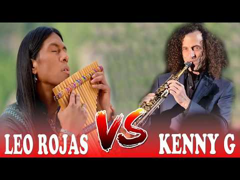 Leo Rojas Vs Kenny G Best Of Full Album - Leo Rojas Vs Kenny G Greatest Hits All Playlist 2017
