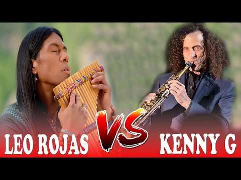 Leo Rojas Vs Kenny G Best Of Full Album - Leo Rojas Vs Kenny G Greatest Hits All Playlist 2017