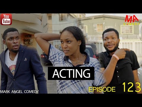 ACTING (Mark Angel Comedy) (Episode 123)