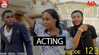 ACTING (Mark Angel Comedy Episode 123)