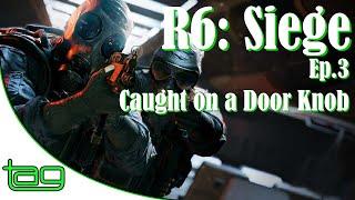 RainbowSix Siege - Ep.3 Caught on a Door Knob