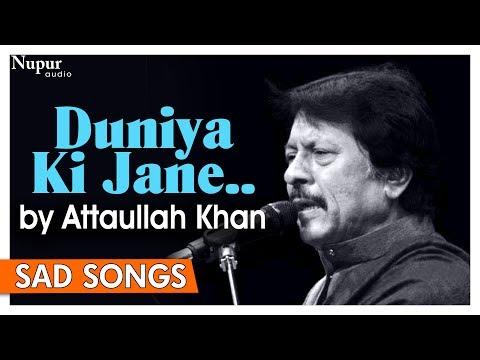 Duniya Ki Jane Kiven Ishq Ne Lutya   Attaullah Khan Sad Songs   Dard Bhare Geet