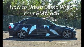 How To Urban Camo Wrap Your BMW E46