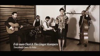 """Everybody loves my baby"" - Ô de mon Chéri & The Ginger Stompers"