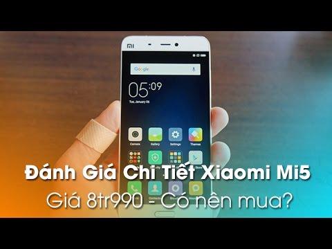 Đánh giá chi tiết Xiaomi Mi5 giá 8tr990 - Có nên mua hay không?