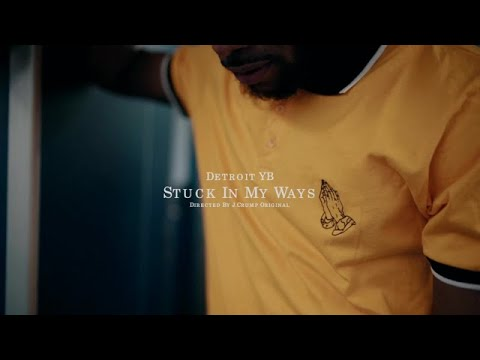 Detroit YB - Stuck In My Ways (Official Music Video)