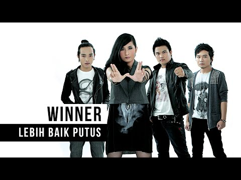 WINNER - Lebih Baik Putus (Official Music Video)