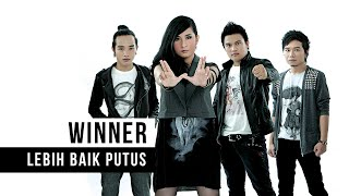 Artis : winner band lagu lebih baik putus itunes download https://itunes.apple.com/id/album/lebih-baik-putus/id889463040?i=889463047 kode rbt xl ketik ...