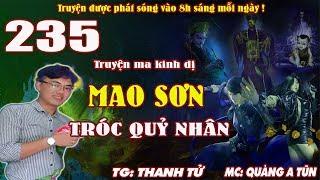 Truyện ma pháp sư - Mao Sơn tróc quỷ nhân [ Tập 235 ] Bị nhốt dưới Cổ Mộ - Quàng A Tũn