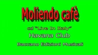 Havana Club - Moliendo cafè