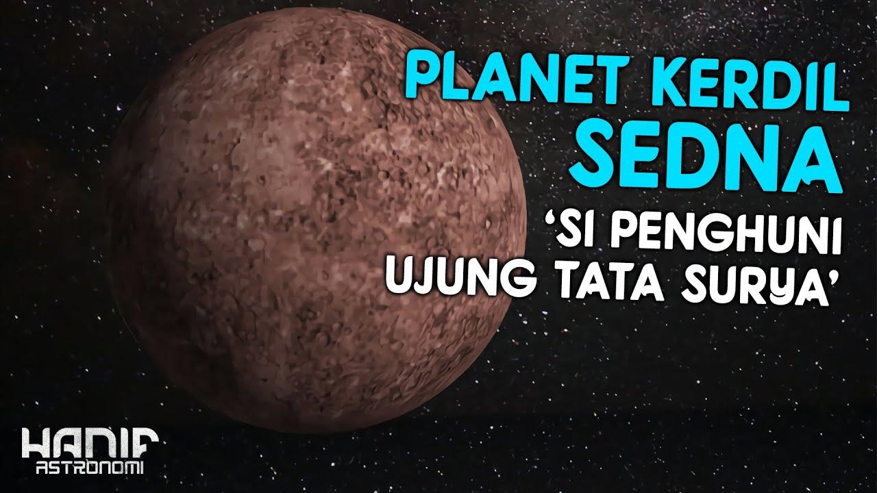 Kepoin Planet Kerdil Yang Menghuni Sabuk Kuiper   Sedna  #KP 14