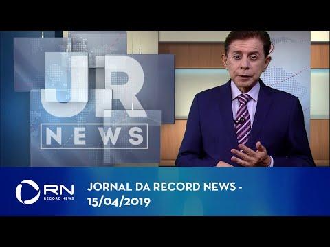 Jornal da Record News  - 15/04/2019