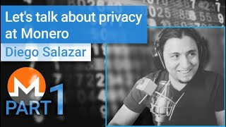 Let's talk about privacy at Monero: An interview with Diego Salazar aka Rehrar. Part 1/2