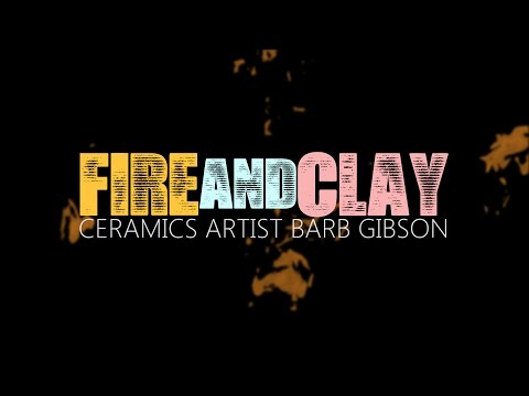 Fire & Clay: Ceramics Artist Barb Gibson - Artists Ep. 2