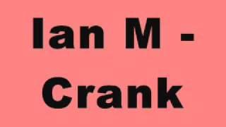 Ian M - Crank
