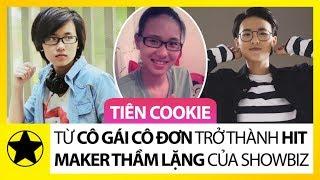 """Tiên Cookie – Từ Cô Gái Cô Đơn, Trở Thành """"Hit Maker"""" Thầm Lặng Của Showbiz Việt"""