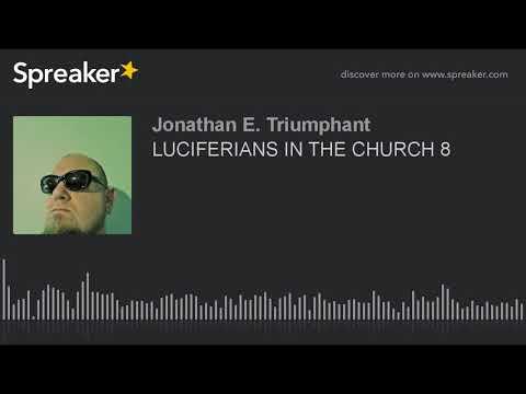 LUCIFERIANS IN THE CHURCH 8