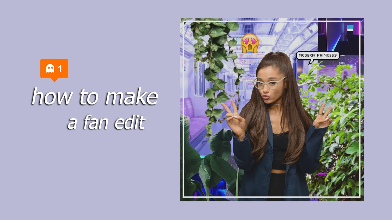 How To Make An Aesthetic Fan Edit [ariana grande]