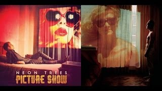 "Neon Trees - ""Picture Show"" (ALBUM REVIEW)"
