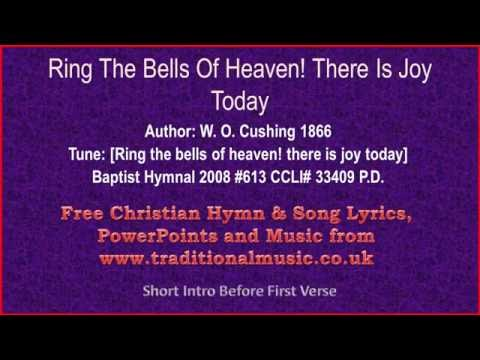 Ring the bells of heaven! There is joy today - Hymn Lyrics & Music