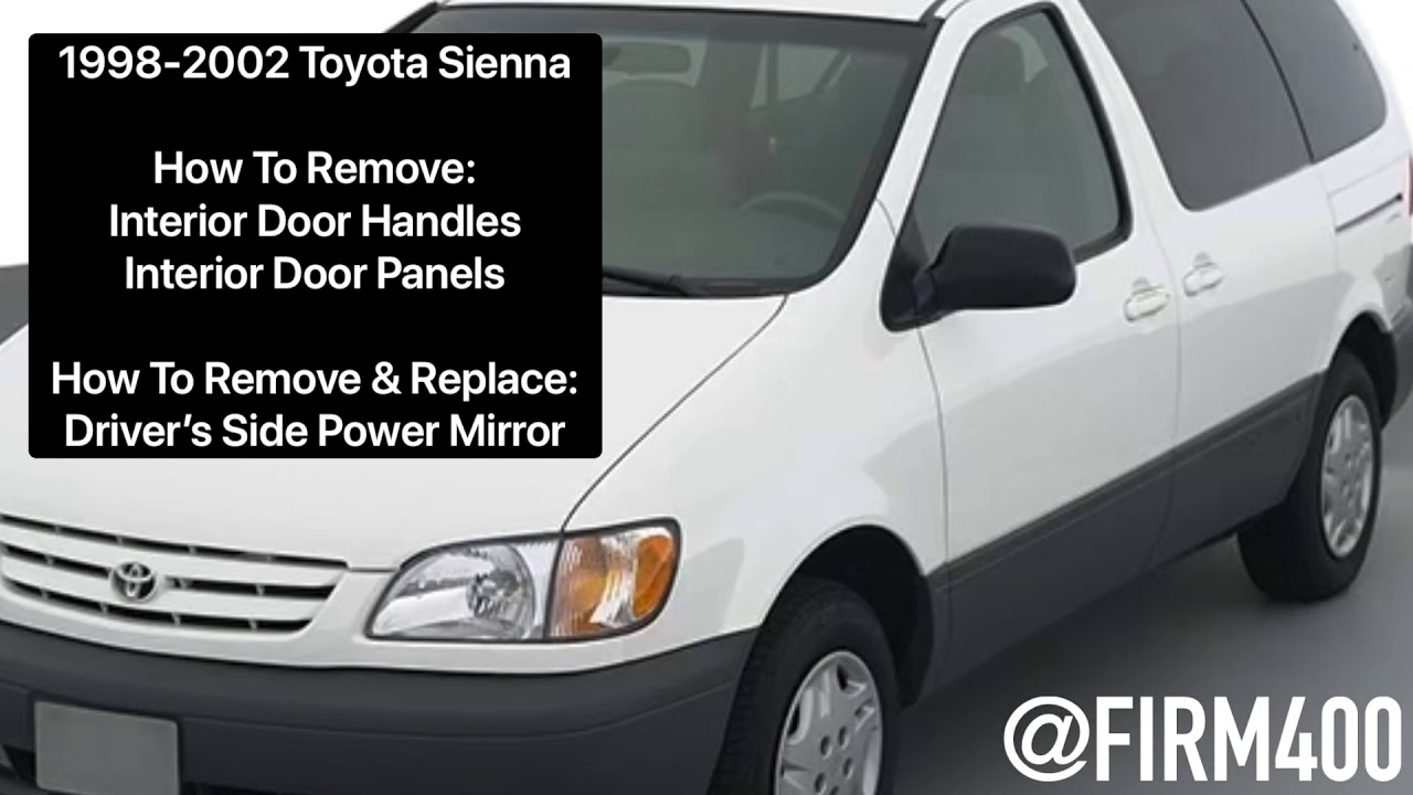 Diy 1998 2002 Toyota Sienna How To Replace Power Mirrors And Remove Interior Door Panels Handles Youtube