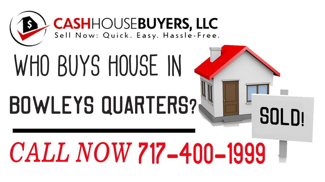Who Buys Houses Bowleys Quarters MD | Call 7174001999 | We Buy Houses Company Bowleys Quarters MD