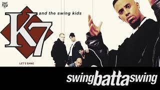 K7 - Let's Bang