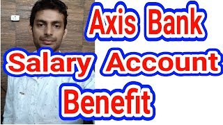 Axis Bank Salary Account Benefit, Features - Axis Prime Salary Account