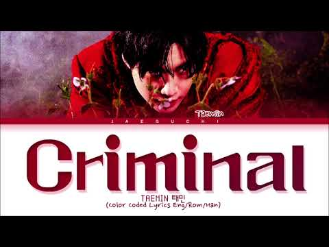 TAEMIN 'Criminal' Lyrics (태민 Criminal 가사) (Color Coded Lyrics)