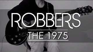 The 1975 - Robbers with tabs (Guitar cover and tutorial)