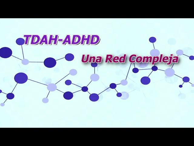 TDAH-ADHD Una Red Compleja