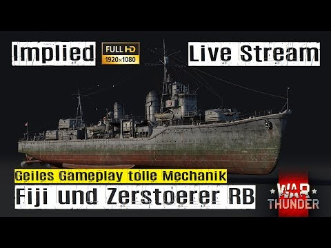 War Thunder Naval Forces Stream vom 15.07.17 Fiji und Zerstörer im RB Gameplay