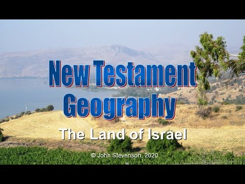 New Testament Geography 1:  The Land Of Israel