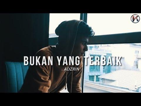 Adzrin - Bukan Yang Terbaik ( Lirik Viral) HD
